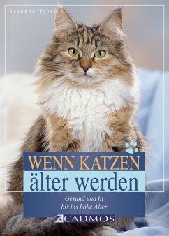 Wenn Katzen älter werden (eBook, ePUB) - Vorbrich, Susanne
