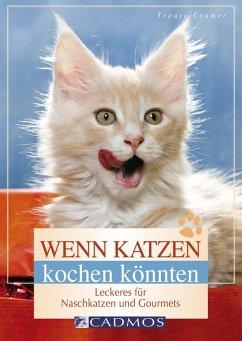 Wenn Katzen kochen könnten (eBook, ePUB)