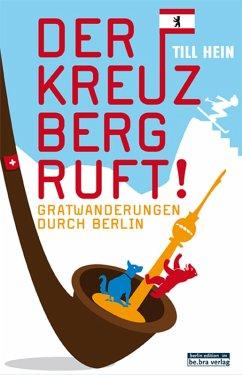 Der Kreuzberg ruft (eBook, ePUB) - Hein, Till
