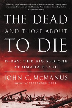 The Dead and Those About to Die (eBook, ePUB) - Mcmanus, John C.