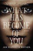 What Has Become of You (eBook, ePUB)