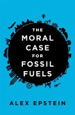The Moral Case for Fossil Fuels (eBook, ePUB)