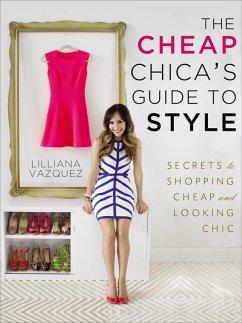 The Cheap Chica's Guide to Style (eBook, ePUB) - Vazquez, Lilliana