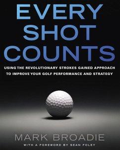 Every Shot Counts (eBook, ePUB) - Broadie, Mark