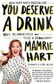 You Deserve a Drink (eBook, ePUB)