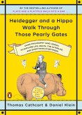Heidegger and a Hippo Walk Through Those Pearly Gates (eBook, ePUB)