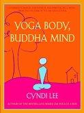 Yoga Body, Buddha Mind (eBook, ePUB)