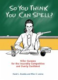 So You Think You Can Spell? (eBook, ePUB)