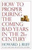 How to Prosper During the Coming Bad Years in the 21st Century (eBook, ePUB)