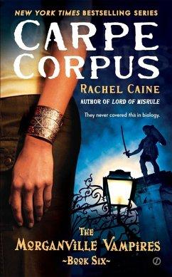 Carpe Corpus (eBook, ePUB) - Caine, Rachel