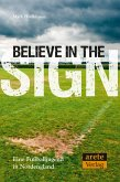 Believe in the Sign (eBook, ePUB)