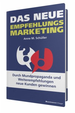 Das neue Empfehlungsmarketing - Schüller, Anne M.