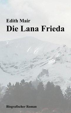 Die Lana Frieda - Mair, Edith