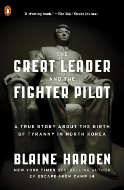 The Great Leader and the Fighter Pilot (eBook, ePUB) - Harden, Blaine