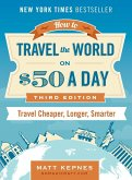 How to Travel the World on $50 a Day (eBook, ePUB)