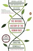 The Invisible History of the Human Race (eBook, ePUB)