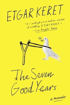 The Seven Good Years (eBook, ePUB) - Keret, Etgar