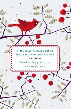 A Merry Christmas (eBook, ePUB) - Alcott, Louisa May