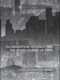 Globalization, Violence and the Visual Culture of Cities (eBook, PDF)