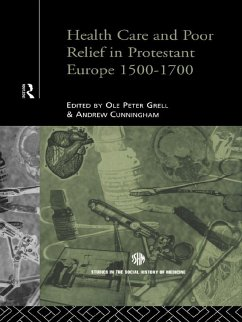 Health Care and Poor Relief in Protestant Europe 1500-1700 (eBook, PDF)
