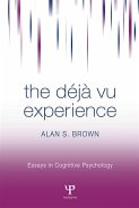 The Deja Vu Experience (eBook, PDF)