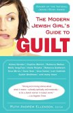 The Modern Jewish Girl's Guide to Guilt (eBook, ePUB)