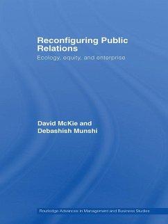 Reconfiguring Public Relations (eBook, PDF) - Mckie, David; Munshi, Debashish