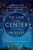 The View From the Center of the Universe (eBook, ePUB)
