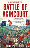 A Brief History of the Battle of Agincourt (eBook, ePUB)