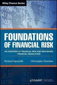 Foundations of Financial Risk (eBook, PDF) - Apostolik, Richard; Donohue, Christopher