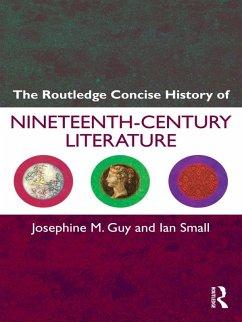 The Routledge Concise History of Nineteenth-Century Literature (eBook, ePUB) - Guy, Josephine; Small, Ian