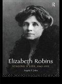Elizabeth Robins: Staging a Life (eBook, PDF)