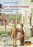 Sport - Geschichte - Pädagogik