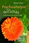 Psychoanalyse für den Alltag