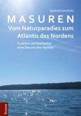 Masuren - vom Naturparadies zum Atlantis des Nordens
