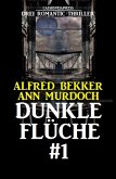 Dunkle Flüche #1: Drei Romantic Thriller (eBook, ePUB)