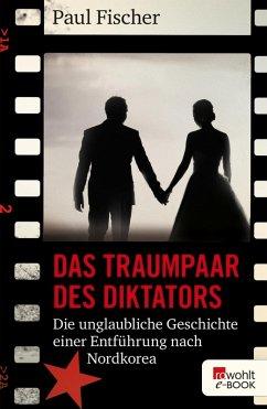 Das Traumpaar des Diktators (eBook, ePUB) - Fischer, Paul