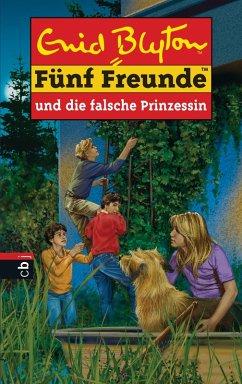 Fünf Freunde und die falsche Prinzessin (eBook, ePUB) - Blyton, Enid