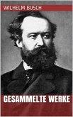 Wilhelm Busch - Gesammelte Werke (eBook, ePUB)