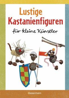 Lustige Kastanienfiguren für kleine Künstler (eBook, ePUB) - Pautner, Norbert