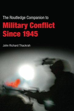 Routledge Companion to Military Conflict since 1945 (eBook, PDF) - Thackrah, John Richard