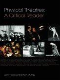 Physical Theatres: A Critical Reader (eBook, PDF)