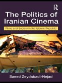 The Politics of Iranian Cinema (eBook, PDF)