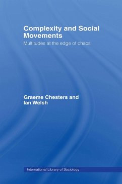 Complexity and Social Movements (eBook, PDF) - Chesters, Graeme; Welsh, Ian