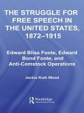 The Struggle for Free Speech in the United States, 1872-1915 (eBook, PDF)