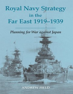 Royal Navy Strategy in the Far East 1919-1939 (eBook, PDF) - Field, Andrew
