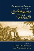 Science and Empire in the Atlantic World (eBook, PDF)