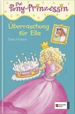 Überraschung für Ella / Pony Prinzessin Bd.6 (M...