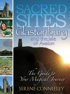 Sacred Sites: Glastonbury (The Guide to Your Magical Journey, #2) (eBook, ePUB) - Conneeley, Serene