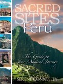 Sacred Sites: Peru (The Guide to Your Magical Journey, #1) (eBook, ePUB)
